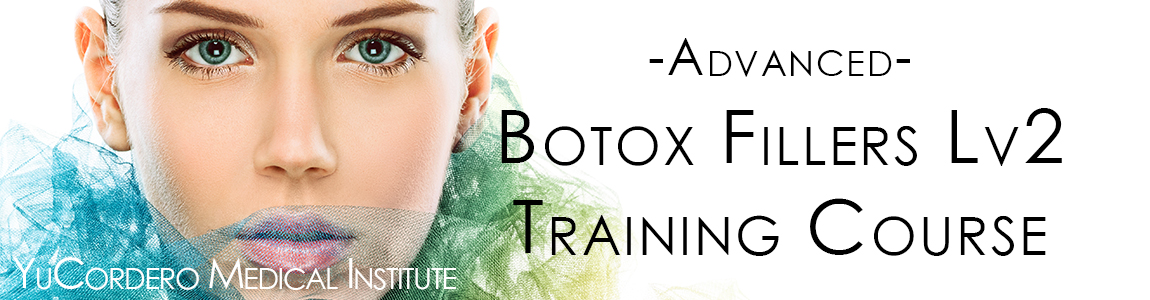 Botox and Fillers Level 2 Training - YuCordero Medical